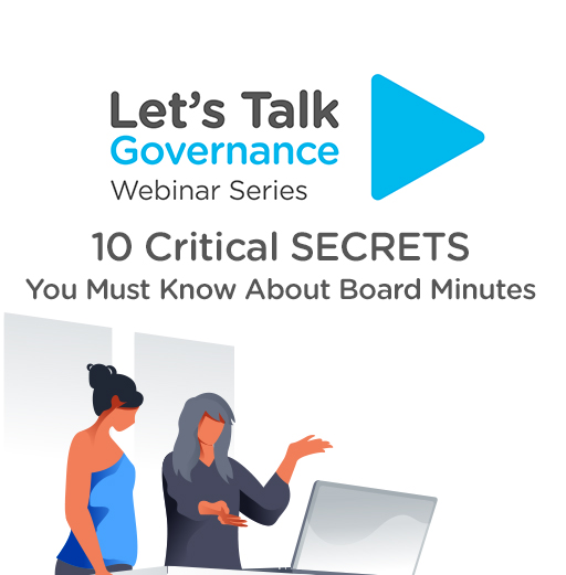 Let's Talk Governance: 10 Critical Secrets You Must Know About Board Minutes